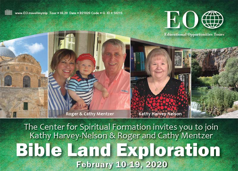 The Center for Spiritual Formation invites you to join Kathy Harvey-Nelson and Roger and Cathy Mentzer - Bible Land Exploration - February 10-19, 2020